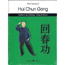 Hui Chun Gong - Rückkehr des Frühlings: Daoistisches Qigong zur Vitalisierung