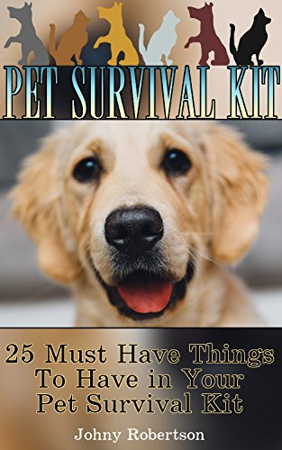 pet-survival-kit-25-must-have-things-to-have-in-your-pet-survival-kit-emergency-ready-pet-kit-critic