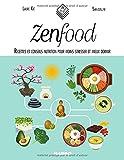 Beaute Et Sante Best Deals - Zen food : Recettes et conseils nutrition pour moins stresser et mieux dormir