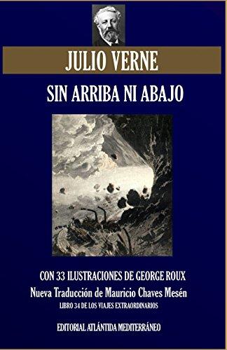 Sin Arriba ni Abajo: Nueva Traducción Ilustrada (Viajes Extraordinarios nº 34)
