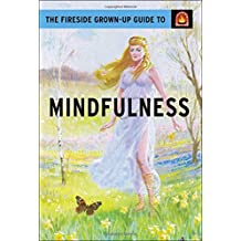 The Fireside Grown-Up Guide to Mindfulness