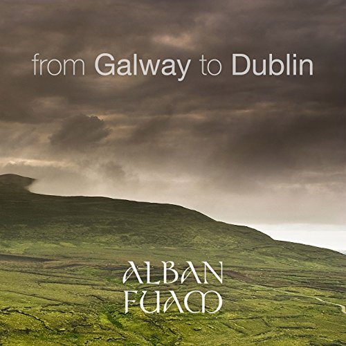 From Galway to Dublin (10 Most Popular Irish and Celtic Folk Traditional Tunes Played on Violins, Bodhran, Bouzouki, Tin Whistle Flute and Vocals)