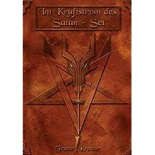 Im Kraftstrom des Satan-Seth: Der Pfad der dunklen Einweihung