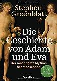 Die Geschichte von Adam und Eva: Der mächtigste Mythos der Menschheit - Stephen Greenblatt
