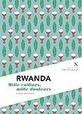 Rwanda : Mille collines, mille douleurs: L'Âme des peuples (French Edition)