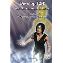 Develop ESP and Supernatural Abilities: Technical Guide in Oriental Esoteric Traditions by Maha Vajra (2008-03-01)