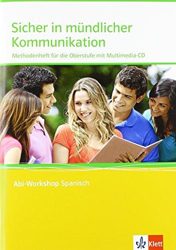 Sicher in mündlicher Kommunikation: Methodenheft für die Oberstufe mit Multimedia-CD (Abi-Workshop Spanisch)