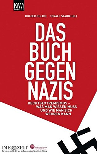 Das Buch gegen Nazis: Rechtsextremismus - Was man wissen muss und wie man sich wehren kann