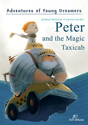 Peter and the Taxicab (Adventures of Young Dreamers Book 3) (English Edition) (Tom Emusic)