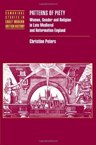 Patterns of Piety: Women, Gender and Religion in Late Medieval and Reformation England (Cambridge Studies in Early Modern British History) by Christine Peters (2009-01-11)