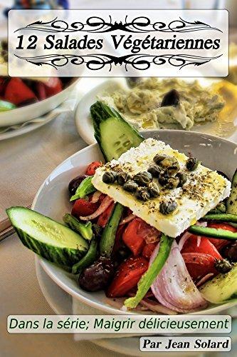 12 Salades Végétariennes (Maigrir Délicieusement t. 5) par Jean Solard