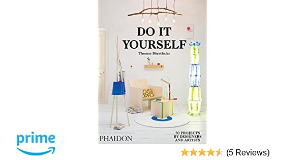 Do it yourself 50 projects by designers and artists amazon do it yourself 50 projects by designers and artists amazon thomas brnthaler books solutioingenieria Choice Image