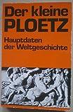 Der kleine Ploetz. Hauptdaten der Weltgeschichte -