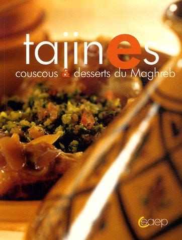 Tajines : Couscous et desserts du Maghreb