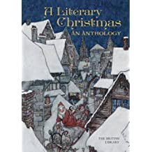 A Literary Christmas: An Anthology by British Library (2015-10-01)
