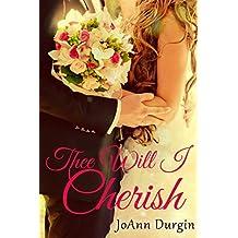 Thee Will I Cherish: A Contemporary Christian Romance (Treasured Vow Series Book 1) (English Edition)