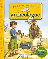 Quand je serai grand, je serai archéologue