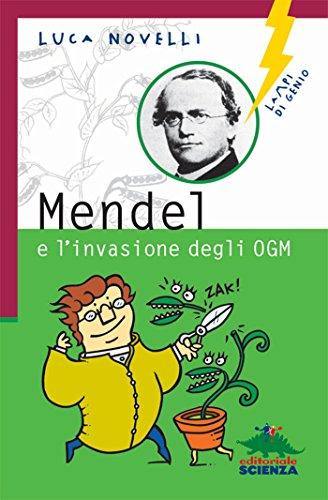 Mendel e l'invasione degli OGM (Lampi di genio)