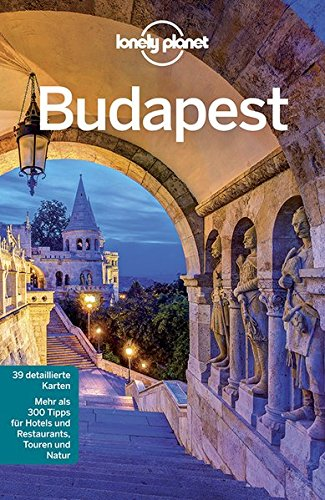 Deutsche Parlamentsgebäude (Lonely Planet Reiseführer Budapest (Lonely Planet Reiseführer Deutsch))