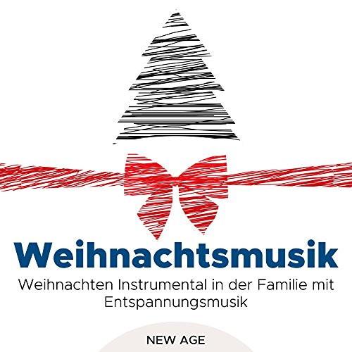 Weihnachtsmusik: Weihnachten Instrumental in der Familie mit Entspannungsmusik