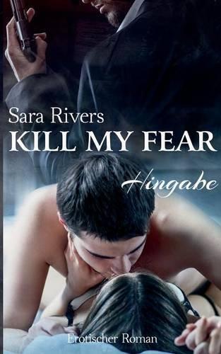 Kill my fear: Hingabe