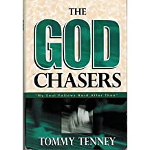 The God Chasers: My Soul Follows Hard After Thee by Tommy Tenney (1998-08-01)