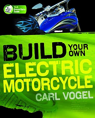 Build Your Own Electric Motorcycle (TAB Green Guru