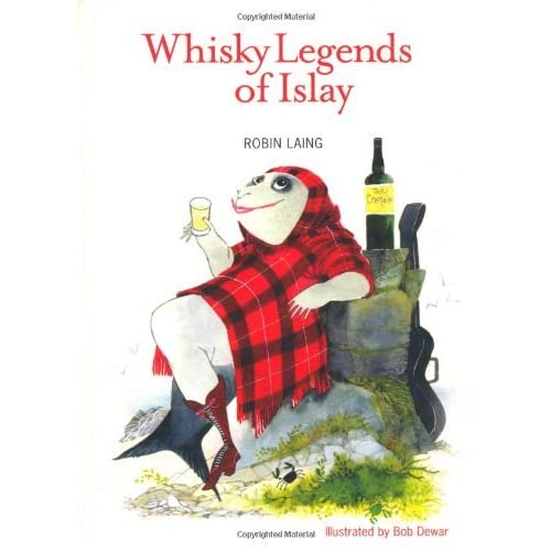 Whisky Legends of Islay by Robin Laing(2009-06-01)