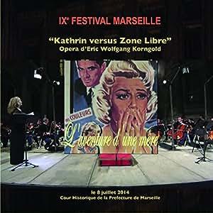Kathrin versus Zone Libre - Opera d'Eric Wolfgang Korngold - Die Kathrin
