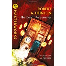 By Robert A. Heinlein - The Door into Summer (S.F. MASTERWORKS)
