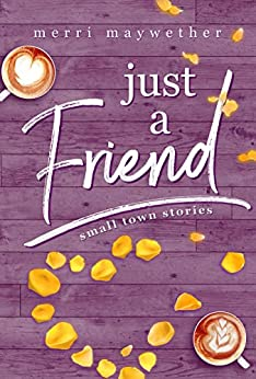 Just A Friend: Small Town Stories Novella #3 (English Edition) de [Maywether, Merri]