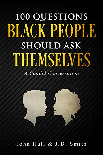 100 Questions Black People Should Ask Themselves: A Candid Conversation (English Edition)