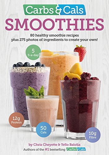 Carbs & Cals Smoothies: 80 Healthy Smoothie Recipes & 275 Photos of Ingredients to Create Your Own! por Chris Cheyette