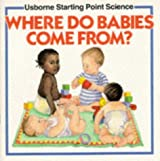 Where Do Babies Come From? (Starting Point Science) by Susan Meredith (1992-02-01)