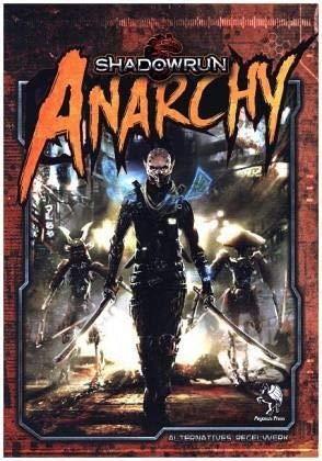 Shadowrun 5: Anarchy (Hardcover): Mensch. Maschine. Magie.