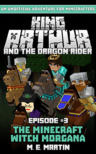 King Arthur and the Dragon Rider Episode 3: The Minecraft Witch Morgana (King Arthur Comic Series) (English Edition)