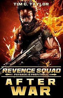 After War (Revenge Squad Book 1) by [Taylor, Tim C.]