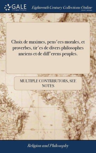 promo code 5f7a7 3e32f Choix de Maximes, Pens ees Morales, Et Proverbes, Tir es de
