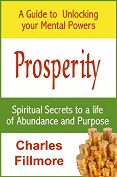 Prosperity (with linked TOC) (English Edition) par [Fillmore, Charles]