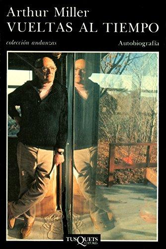 Vueltas al tiempo (Volumen independiente nº 1) por Arthur Miller