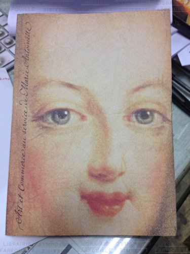Art et commerce au service de Marie-Antoinette : Exposition, Paris, Centre historique des archives nationales, 26 février-14 mai 2001