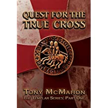 Quest For The True Cross: The Templar Series: Part One
