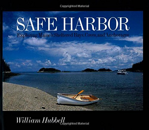Safe Harbor: Exploring Maine's Protected Bays, Coves, and Anchorages