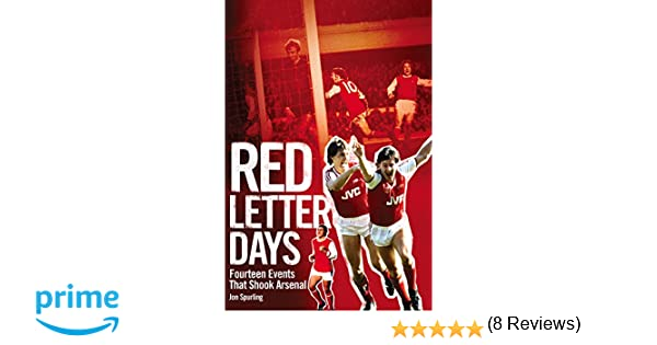 Red Letter Days Fourteen Dramatic Events That Shook Arsenal