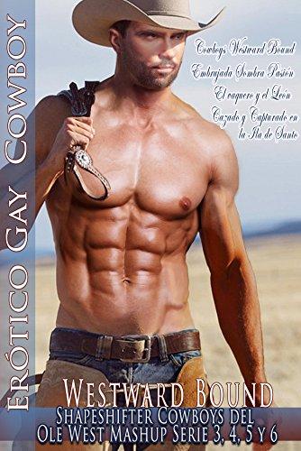 Cowboys Westward Bound 4 Libros de los Jinetes Salvajes o los Trail joven Hunters Plains Historias: Cuatro Libros de los Cowboys Shapeshifter del Ole West ... del Ole West Mashup Serie 3, 4, 5 y 6) por Gary Michelle Willow