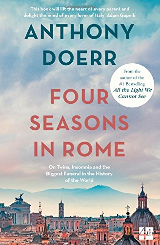 Four Seasons in Rome: On Twins, Insomnia and the Biggest Funeral in the History of the World