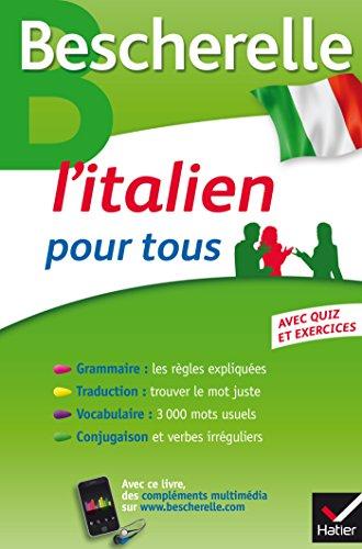 Bescherelle L'italien pour tous: Grammaire, Vocabulaire, Conjugaison... par Iris Chionne