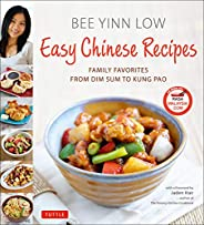 Easy Chinese Recipes: Family Favorites from Dim Sum to Kung Pao
