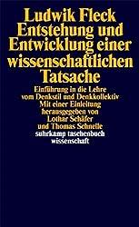 Entstehung und Entwicklung einer wissenschaftlichen Tatsache: Einführung in die Lehre vom Denkstil und Denkkollektiv (suhrkamp taschenbuch wissenschaft)
