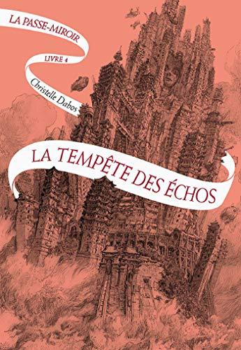 La Passe-miroir (Livre 4) - La Tempête des échos par Christelle Dabos